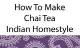 How To Make Chai Tea Homestyle