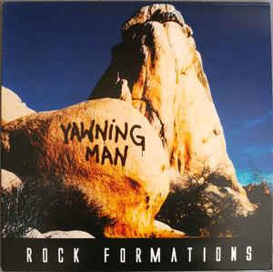 YAWNING MAN - ROCK FORMATIONS LIMITED GATEFOLD REISSUE