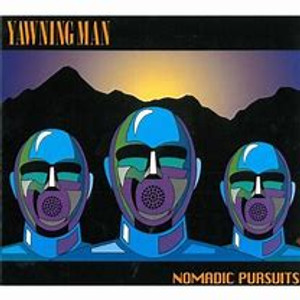 YAWNING MAN - NOMADIC PURSUITS CD