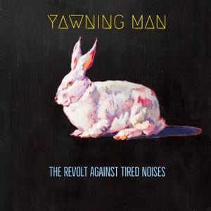 YAWNING MAN - REVOLT AGAINST TIRED NOISES CD