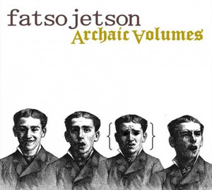 FATSO JETSON - ARCHAIC VOLUMES - CD