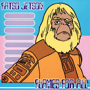 FATSO JETSON - FLAMES FOR ALL CD (ORIGINAL MANS RUIN STOCK )