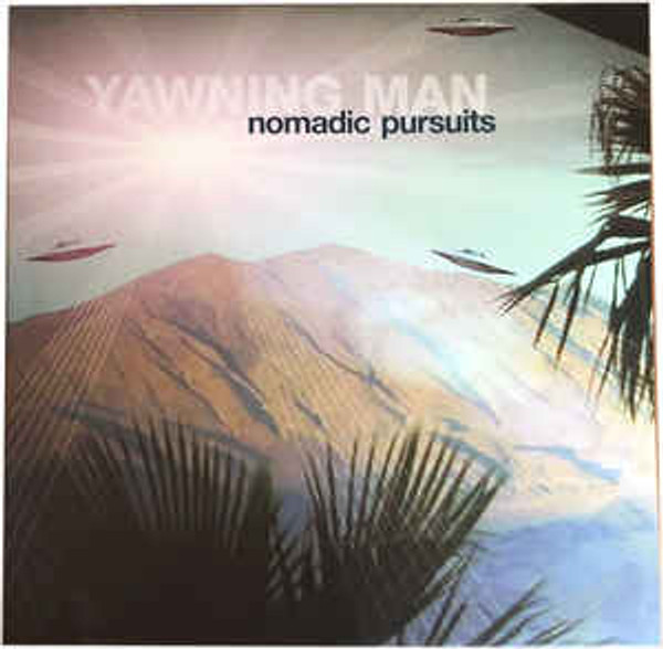 YAWNING MAN - NOMADIC PURSUITS VINYL LP