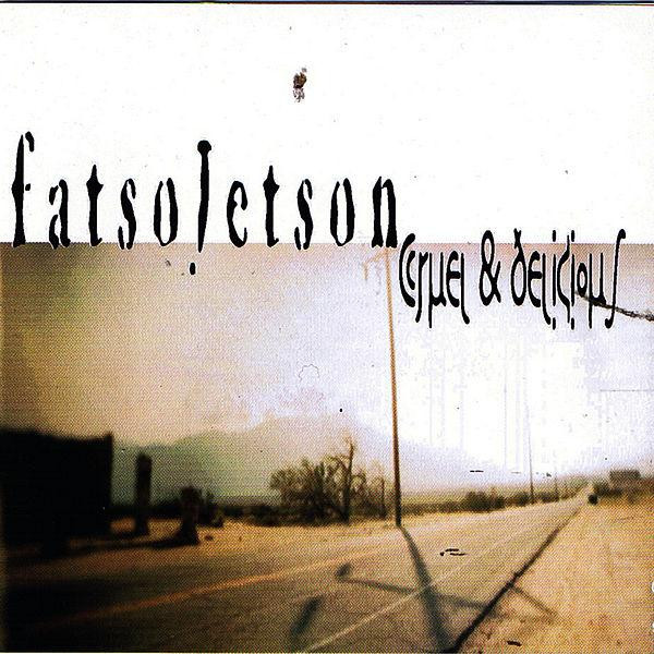 FATSO JETSON - CRUEL & DELICIOUS - CD