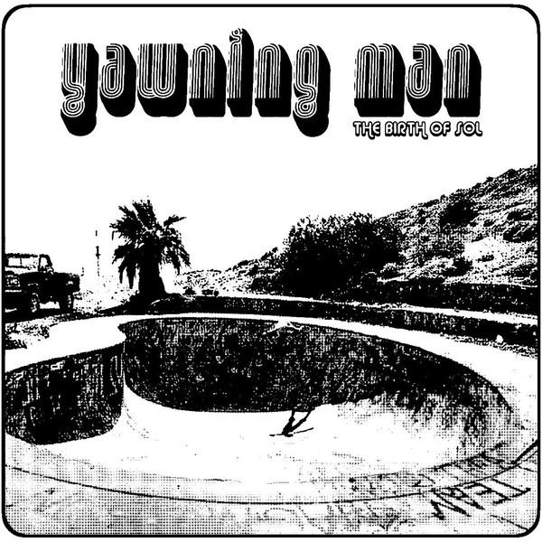 YAWNING MAN _ BIRTH OF SOL   DOUBLE LP