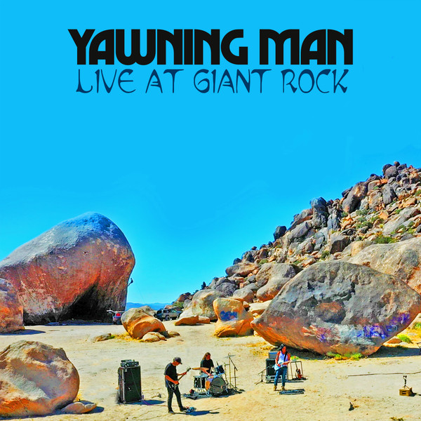 "YAWNING MAN ""LIVE AT GIANT ROCK"" SOUNDTRACK ALBUM DOWNLOAD"