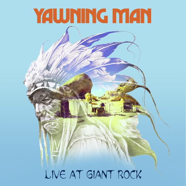 """YAWNING MAN """"LIVE AT GIANT ROCK"""" LIMITED EDITION COVER AND BLUE / WHITE VINYL"""