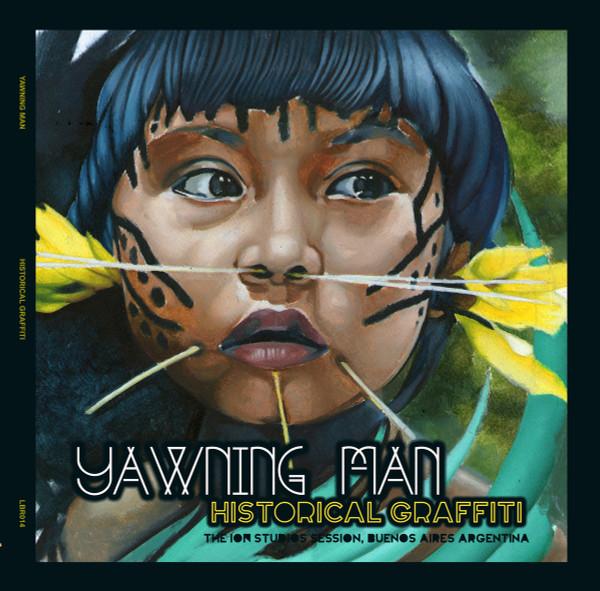 YAWNING MAN - HISTORICAL GRAFFITI VINYL LP