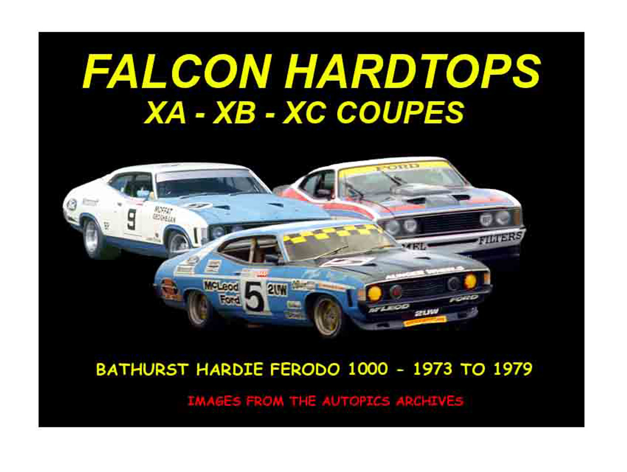 !Ford Hardtops - Bathurst '73 to '79 - 80 Page Hard Cover Book - Pictorial History