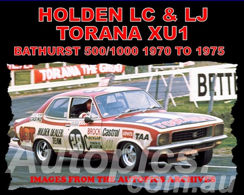 Holden LC & LJ TORANA XU1, Bathurst 500/1000 1970 TO 1975