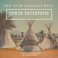 How to do Coachella with Cowen Enterprise