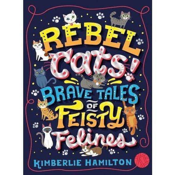 rebel-cats-brave-tales-of-feisty-felines-snatcher-online-shopping-south-africa-28102731268255.jpg