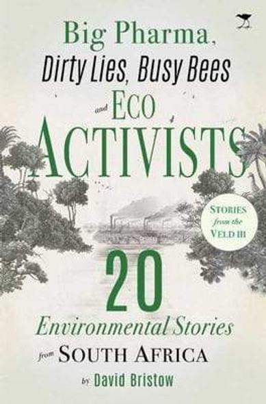 big-pharma-dirty-lies-busy-bees-and-eco-activists-20-environmental-stories-from-south-africa-snatcher-online-shopping-south-africa-28102557401247.jpg