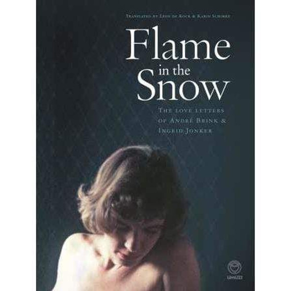 flame-in-the-snow-the-love-letters-of-andre-p-brink-and-ingrid-jonker-snatcher-online-shopping-south-africa-28068586029215.jpg