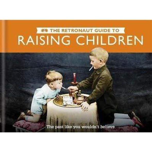 the-retronaut-guide-to-raising-children-the-past-like-you-wouldn-t-believe-snatcher-online-shopping-south-africa-28068494344351.jpg
