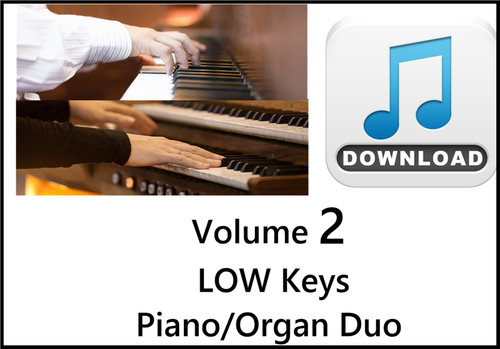 25 Hymns Volume 2 PIANO & ORGAN Duo Accompaniment LOW Keys MP3 Download (1 Zip File)