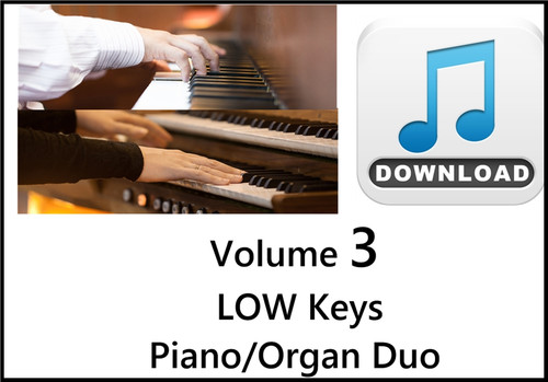 25 Hymns Volume 3 PIANO & ORGAN Duo Accompaniment LOW Keys MP3 Download (1 Zip File)