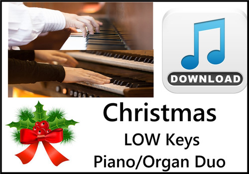 25 Christmas Hymns PIANO ORGAN Duo LOW Keys MP3 Download (1 Zip File)