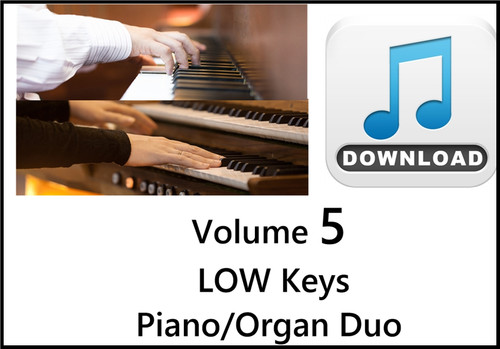 25 Hymns Volume 5 PIANO & ORGAN Duo Accompaniment LOW Keys MP3 Download (1 Zip File)