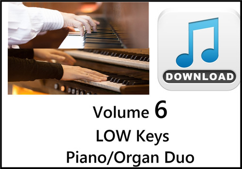 25 Hymns Volume 6 PIANO & ORGAN Duo Accompaniment LOW Keys MP3 Download (1 Zip File)