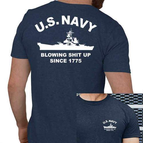 US Navy T-Shirt with Blowing Shit Up Since 1775