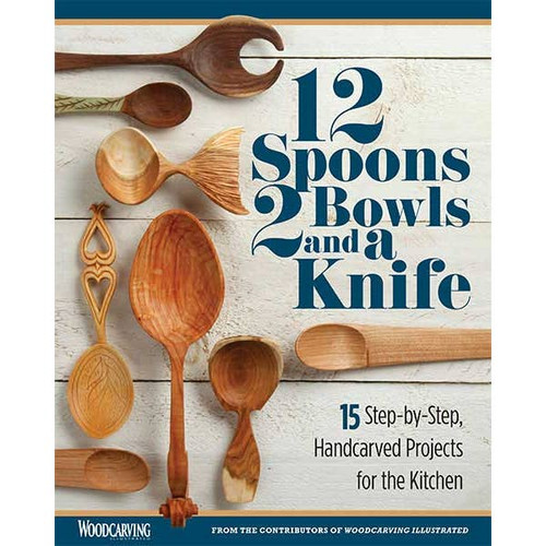 12 Spoons, 2 Bowls, and a Knife by Woodcarving Illustrated