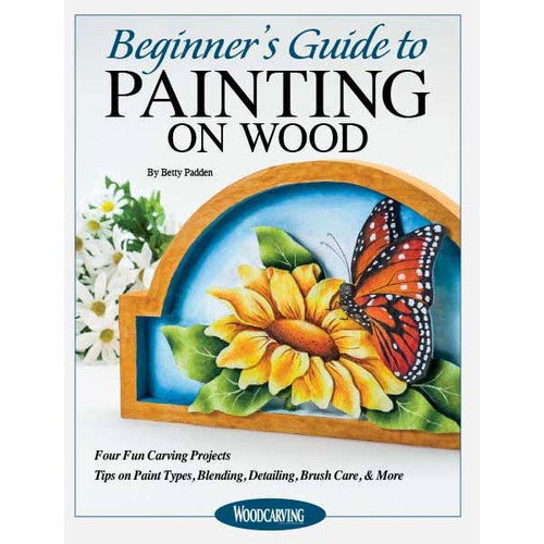 Beginner's Guide to Painting on Wood by Betty Patton