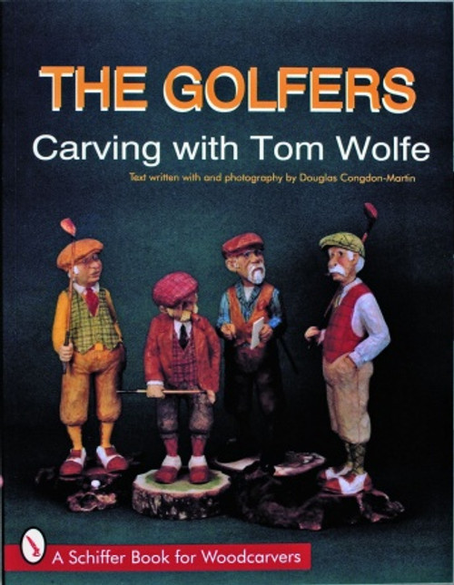 THE GOLFERS  Carving with Tom Wolfe