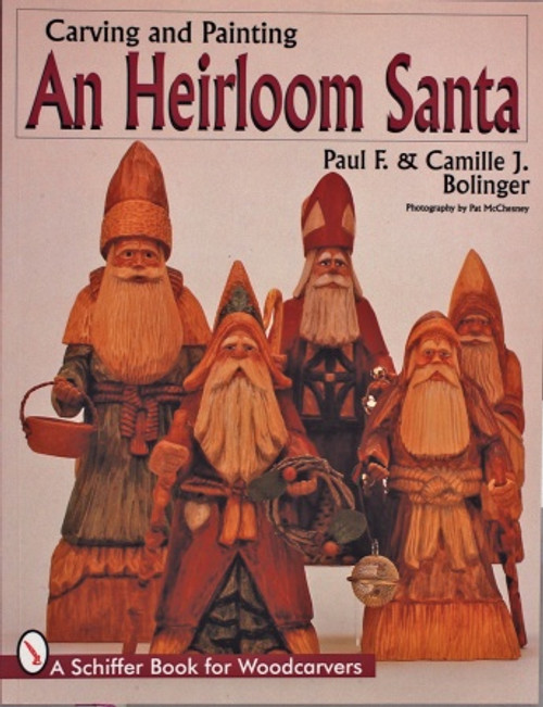Carving & Painting An Heirloom Santa Paul F. and Camille J. Bolinger
