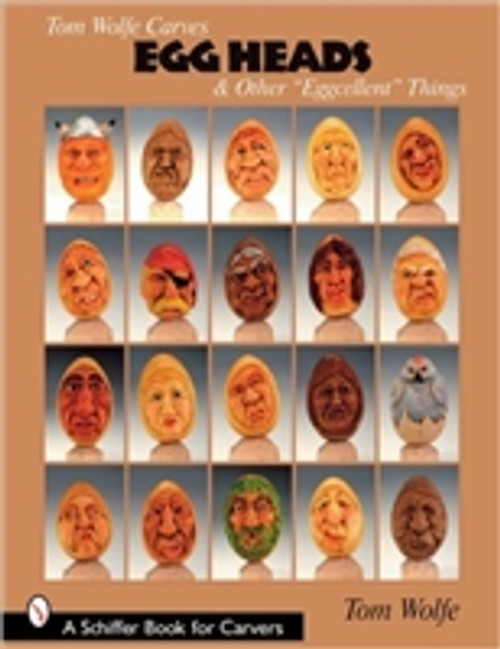 Tom Wolfe Carves Egg Heads & Other Eggcellent Things by Tom Wolfe