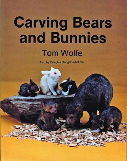 Carving  Bears and Bunnies by Tom Wolfe