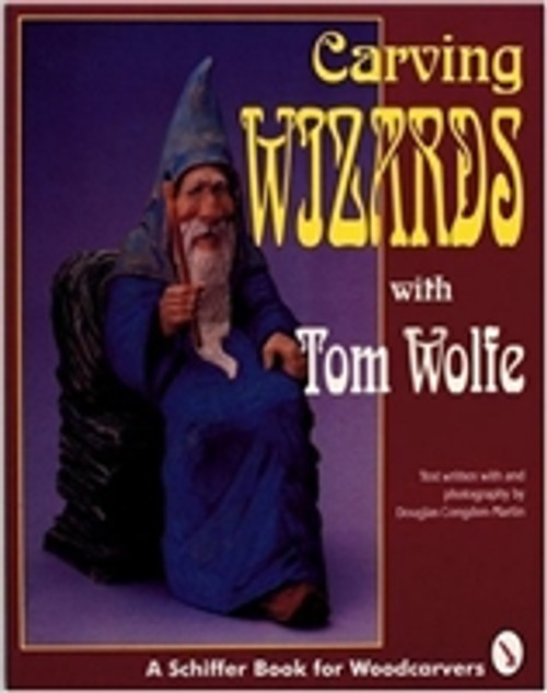 Carving Wizards with Tom Wolfe by Douglas Congdon-Martin
