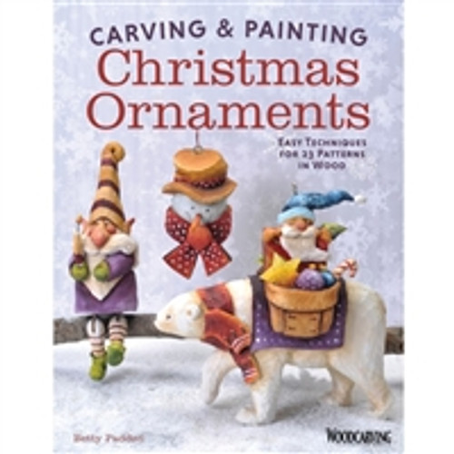 Carving and Painting Christmas Ornaments by Betty Padden