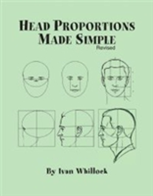 Head Proportions Made Simple (Revised) by Ivan Whillock
