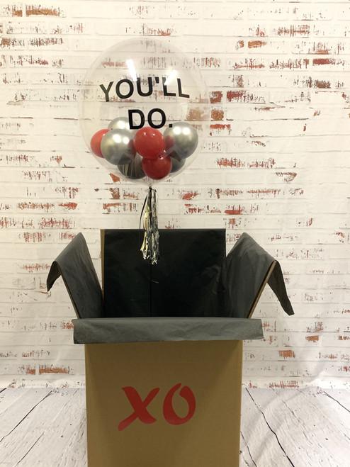 """""""You'll Do."""" Bubble Balloon in a Box"""