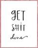 Get S#it Done Poster Print by Aubree Perrenoud - Item # VARPDXAU1280