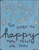 You Make Me Happy Poster Print by Monica Martin - Item # VARPDXMTN166