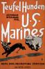 WWI Teufel Hunden, German Nickname For U.S. Marines Devil Dog Recruiting Poster Print (8 x 10) - Item # MINDOM300KJA36853