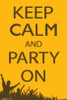 Keep Calm & Party On Poster Poster Print - Item # VARSCO9350