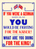 If you were a German aged 18-50 you would be fighting for the Kaiser! What are you doing for the King! Poster Print by Unknown - Item # VARBLL0587441224
