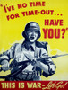 World War Ii Propaganda Posters. Charging Soldier. Text Reads 'I'Ve No Time For Time-Out... Have You This Is War - Let'S Go' History - Item # VAREVCHCDWOWAEC056