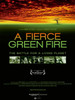 A Fierce Green Fire: The Battle for a Living Planet Movie Poster Print (27 x 40) - Item # MOVCB26805