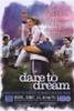 Dare to Dream Movie Poster Print (27 x 40) - Item # MOVCH7392