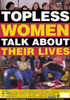 Topless Women Talk About Their Lives Movie Poster (11 x 17) - Item # MOV273896