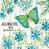 Always Be Positive Poster Print by Cindy Jacobs - Item # VARPDXCIN1588
