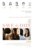 Save the Date Movie Poster (11 x 17) - Item # MOVEB03705