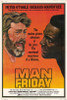 Man Friday Movie Poster Print (27 x 40) - Item # MOVEH0284