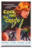 The Cool and the Crazy Movie Poster Print (27 x 40) - Item # MOVAB36653