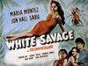 White Savage Maria Montez Sabu Jon Hall 1943 Movie Poster Masterprint - Item # VAREVCMSDWHSAEC013H