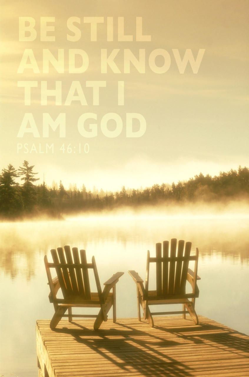 Image Of Two Adirondack Chairs On A Wooden Dock In The Glowing Sunlight At  Dawn With Fog Over The Lake And Scripture From Psalm 46:10 Poster Print by  ...